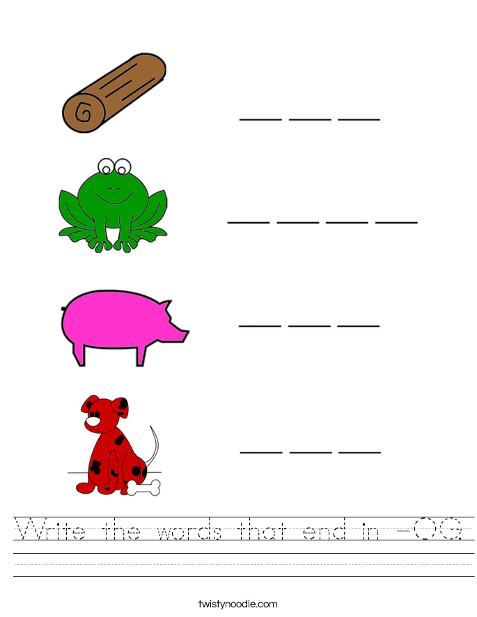 Write the words that end in -OG. Worksheet